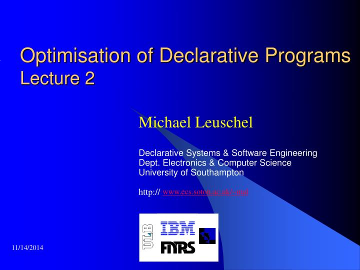 Optimisation of Declarative Programs
