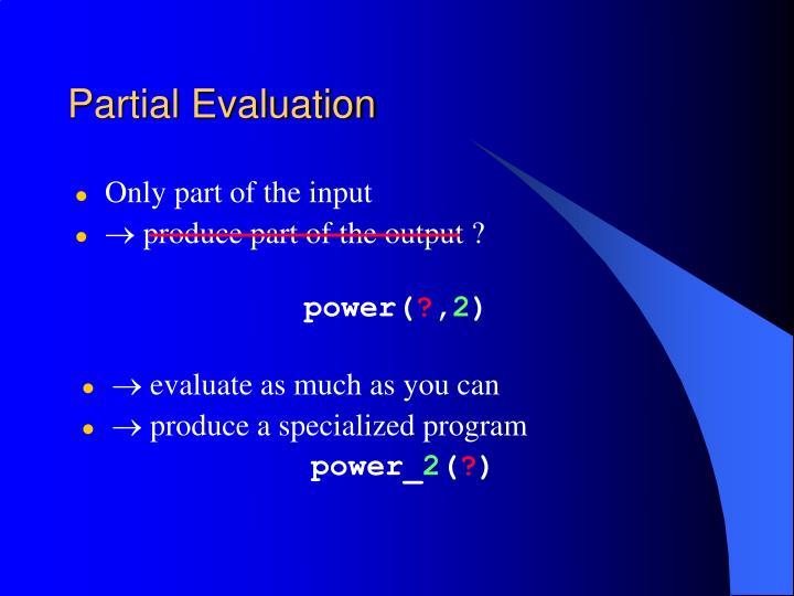 Partial Evaluation