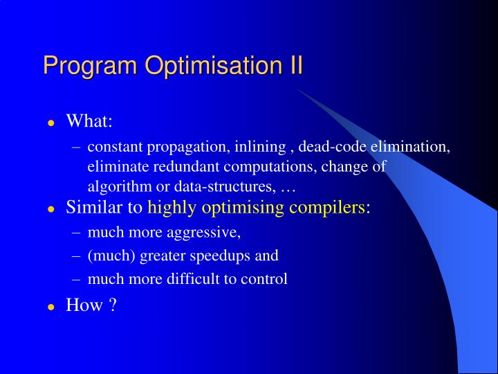 Program Optimisation II