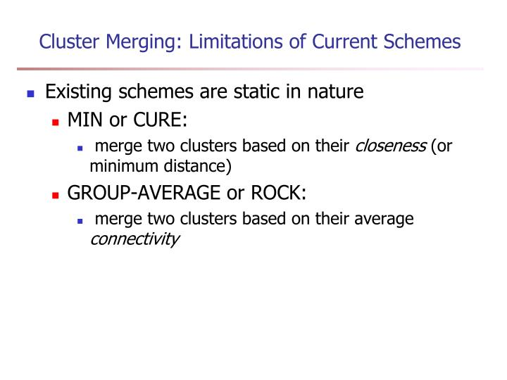 Cluster Merging: Limitations of Current Schemes