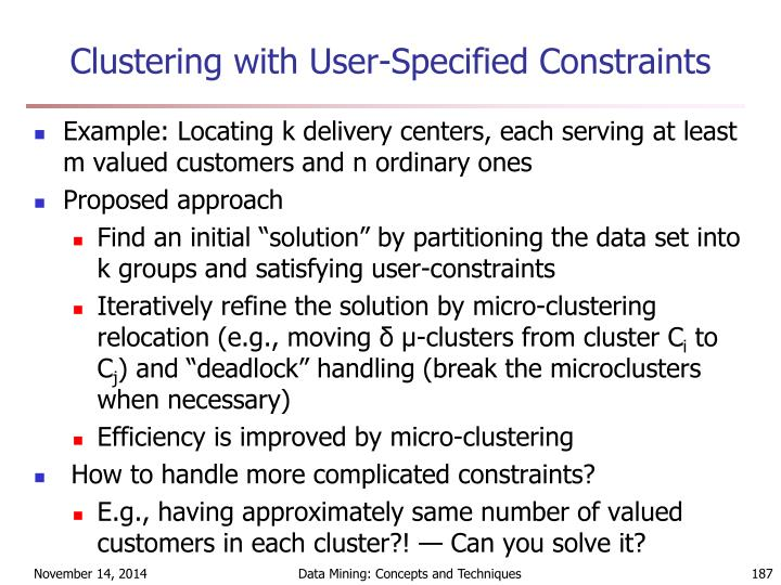 Clustering with User-Specified Constraints