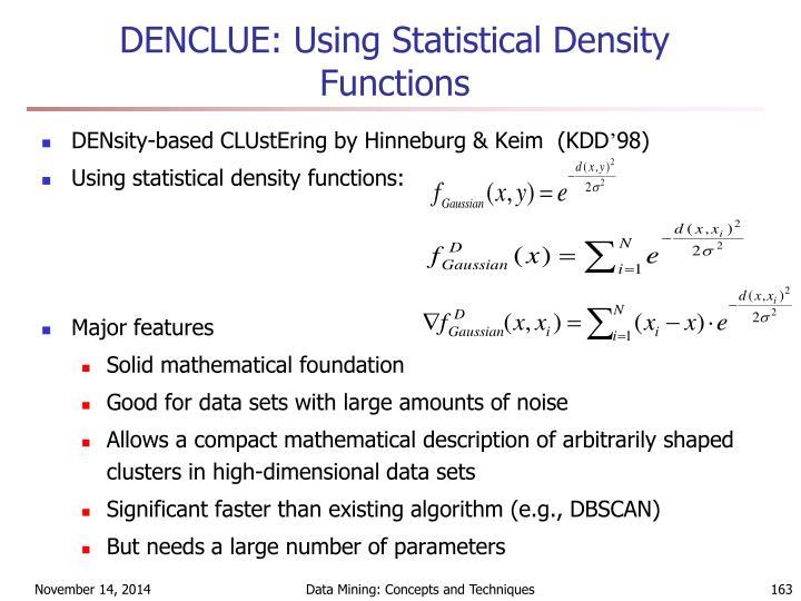 DENCLUE: Using Statistical Density Functions