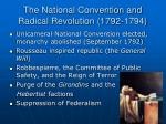 the national convention and radical revolution 1792 1794
