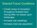 desired future conditions1