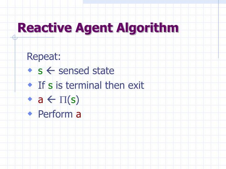 Reactive Agent Algorithm