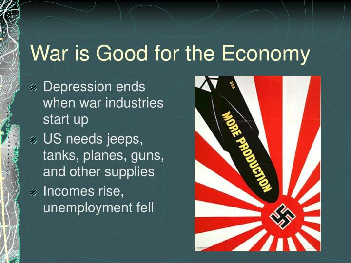 War is Good for the Economy