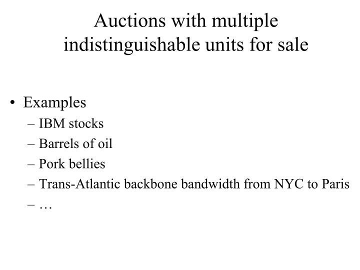 Auctions with multiple indistinguishable units for sale