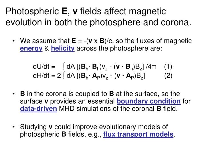 Photospheric e v fields affect magnetic evolution in both the photosphere and corona