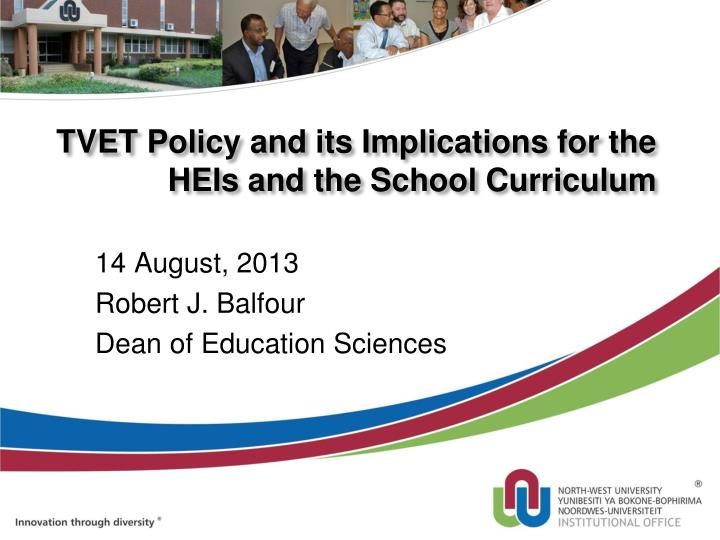 Tvet policy and its implications for the heis and the school curriculum