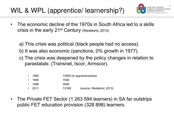 WIL & WPL (apprentice/ learnership?)