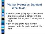 worker protection standard what to do