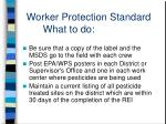 worker protection standard what to do1