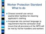 worker protection standard what to do2