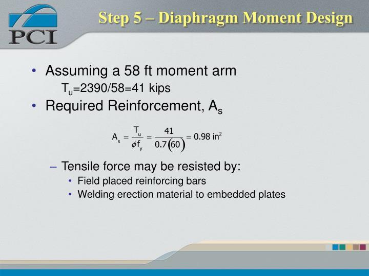Step 5 – Diaphragm Moment Design