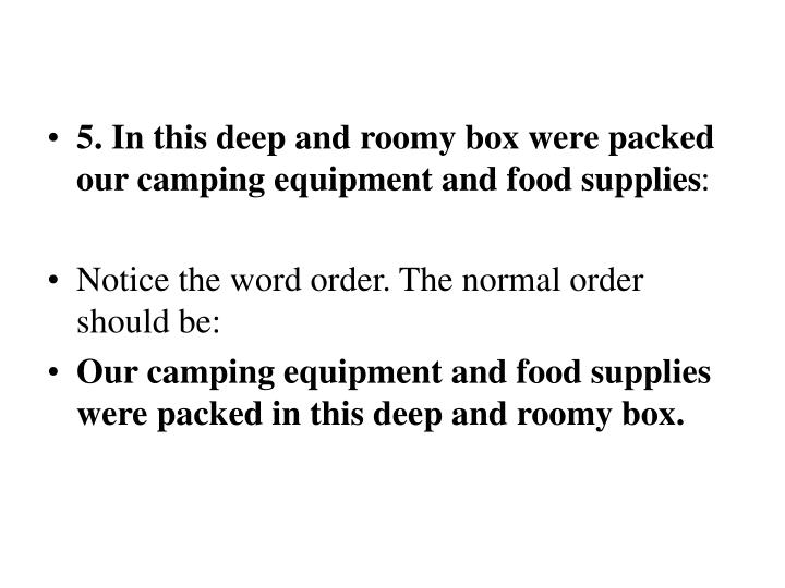5. In this deep and roomy box were packed our camping equipment and food supplies