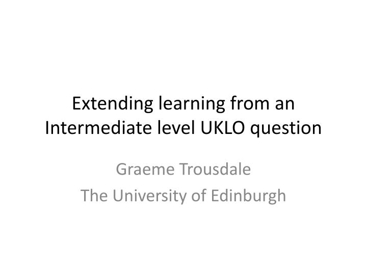 extending learning from an intermediate level uklo question