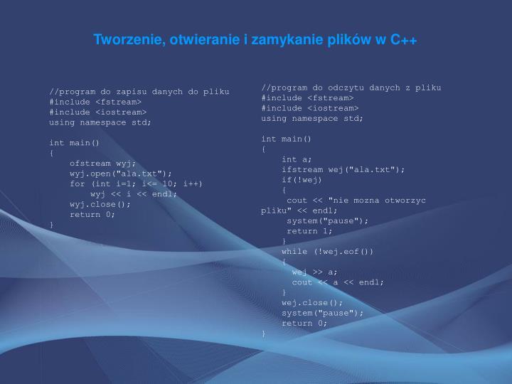 Tworzenie, otwieranie i zamykanie plików w C++