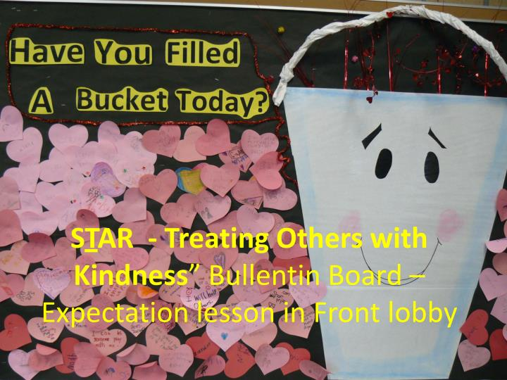 S t ar treating others with kindness bullentin board e xpectation lesson in front lobby