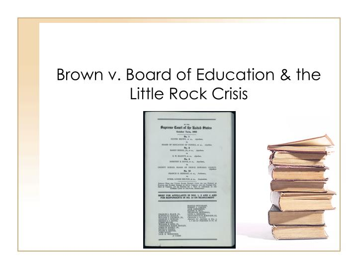 Brown v board of education the little rock crisis