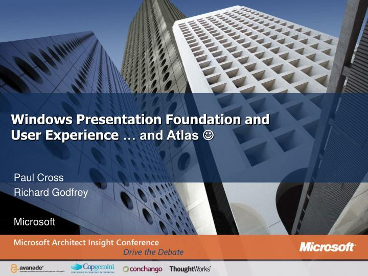 Windows presentation foundation and user experience and atlas