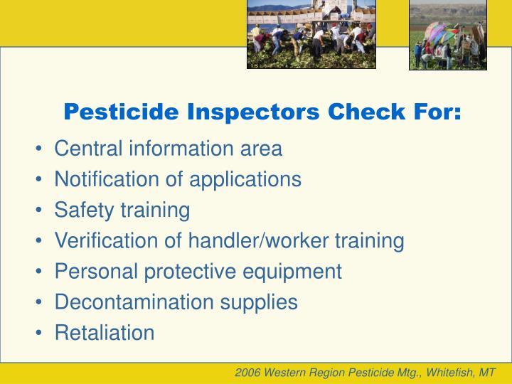 Pesticide Inspectors Check For:
