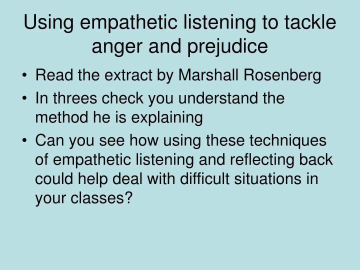Using empathetic listening to tackle anger and prejudice