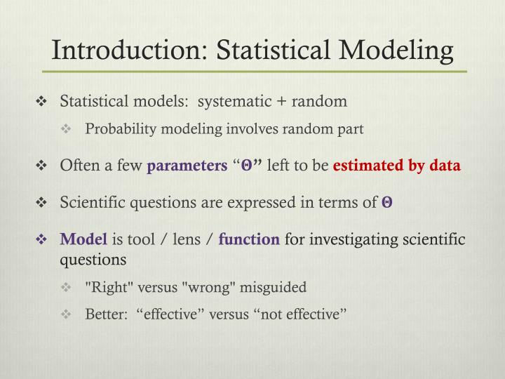 Introduction: Statistical Modeling