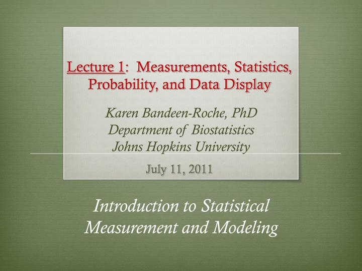 Lecture 1 measurements statistics probability and data display