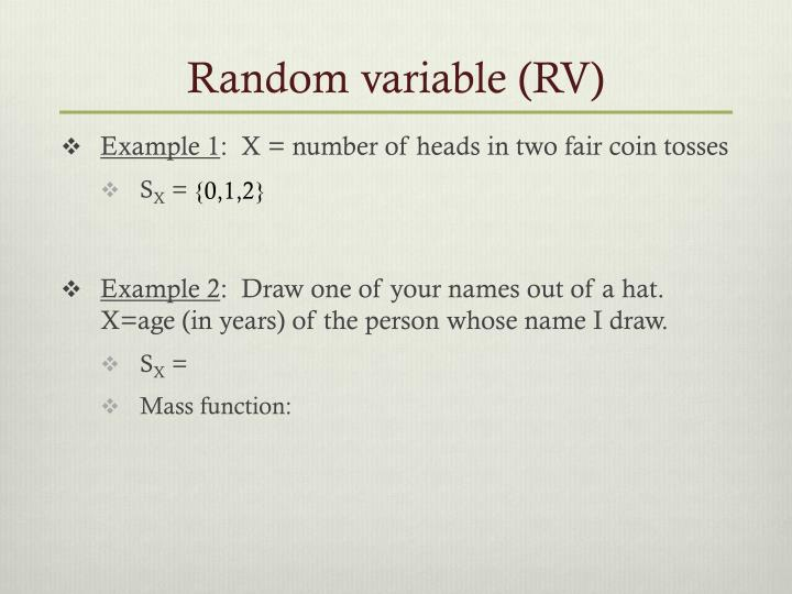 Random variable (RV)