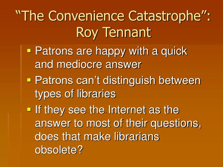 """The Convenience Catastrophe"": Roy Tennant"