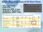 reconciling projections of co river flows