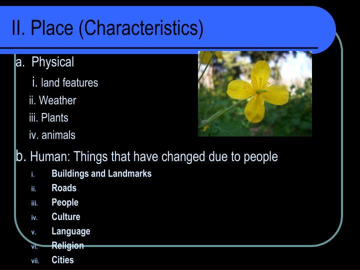 II. Place (Characteristics)