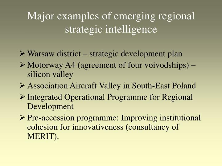 Major examples of emerging regional strategic intelligence