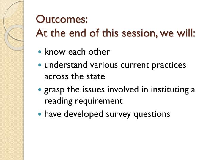 Outcomes at the end of this session we will
