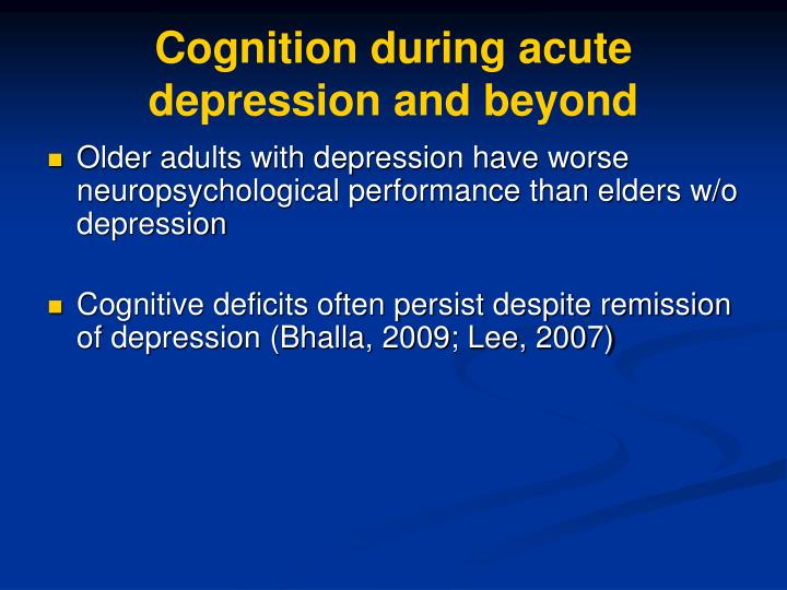 Cognition during acute depression and beyond