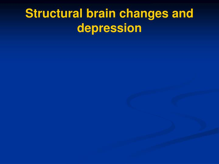 Structural brain changes and depression