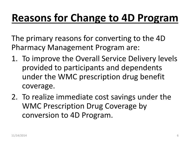 Reasons for Change to 4D Program