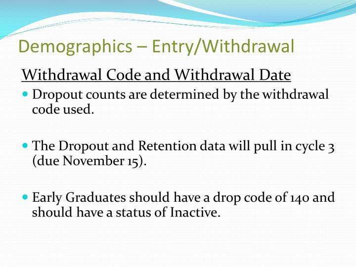 Demographics – Entry/Withdrawal