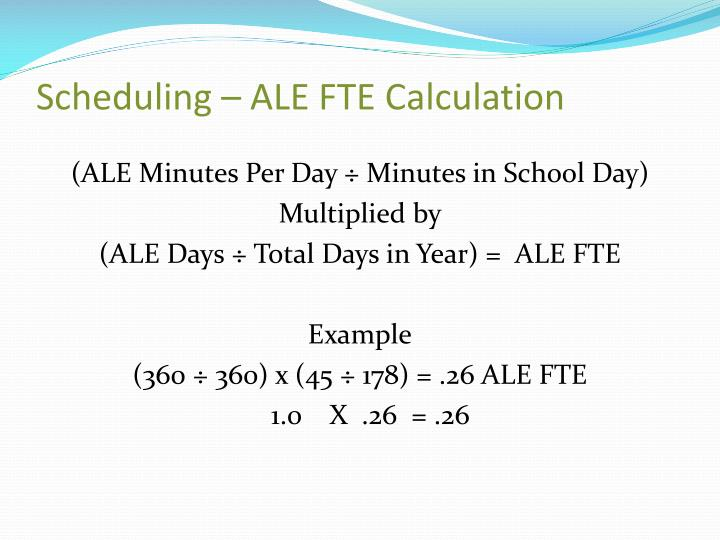 Scheduling – ALE FTE Calculation