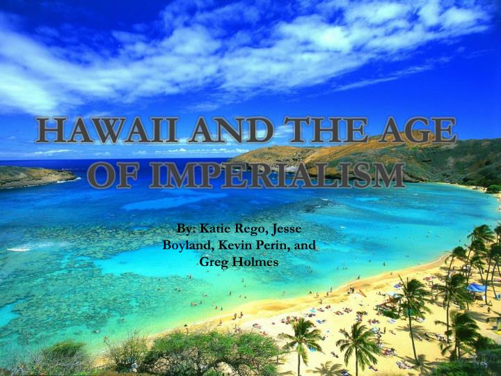 hawaii and the age of imperialism