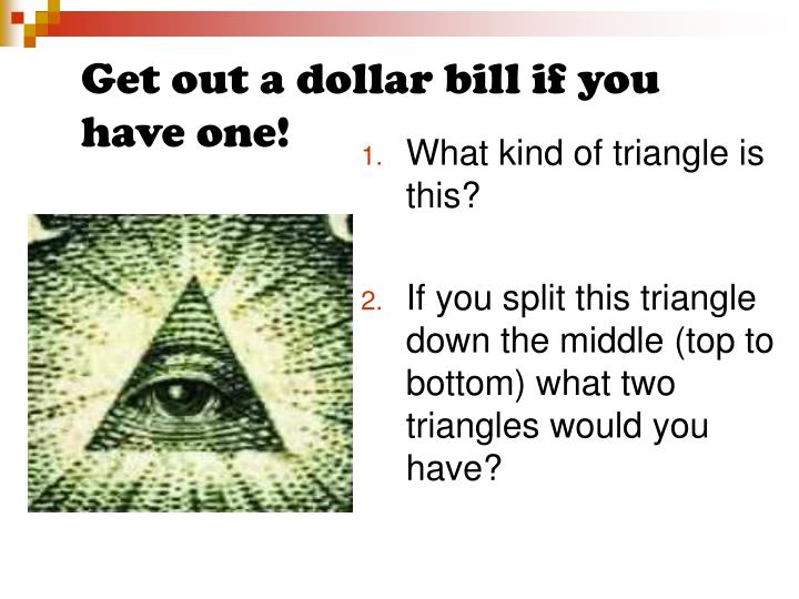 Get out a dollar bill if you have one!