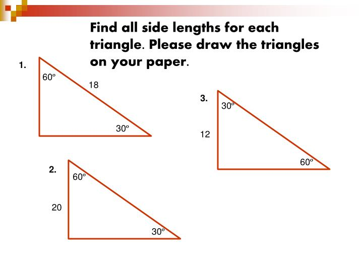 Find all side lengths for each triangle. Please draw the triangles on your paper.