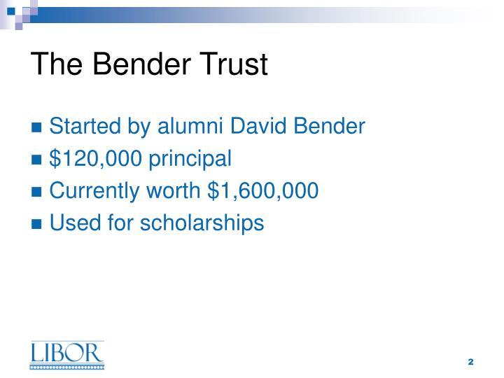 The bender trust