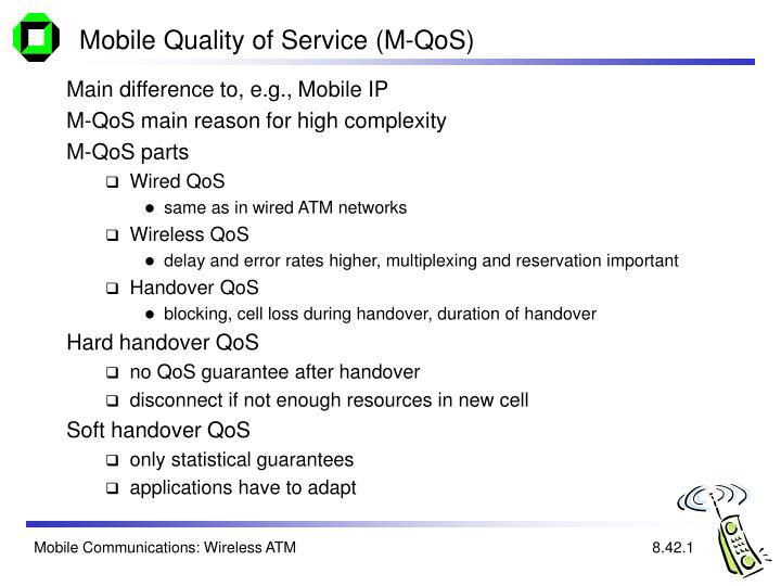 Mobile Quality of Service (M-QoS)
