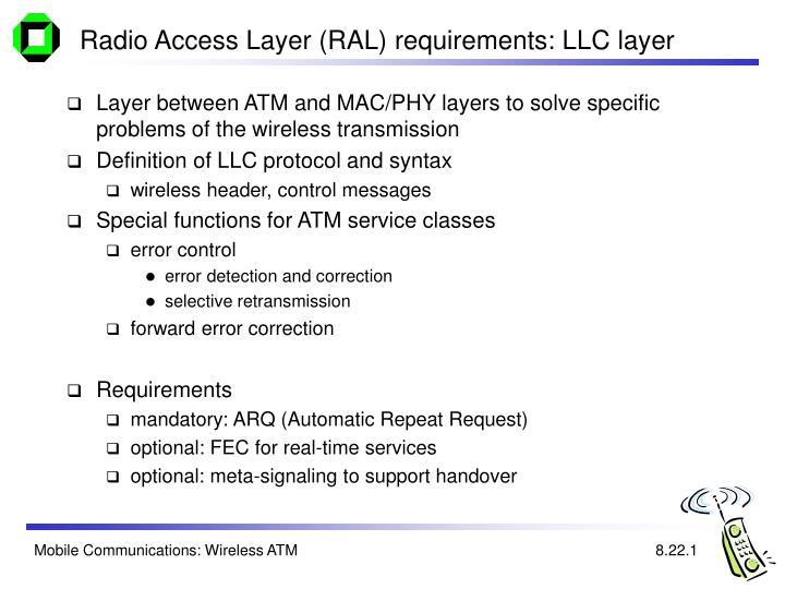 Radio Access Layer (RAL) requirements: LLC layer