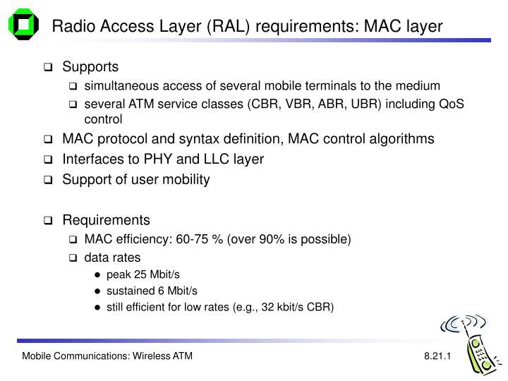 Radio Access Layer (RAL) requirements: MAC layer