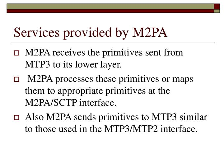 Services provided by M2PA