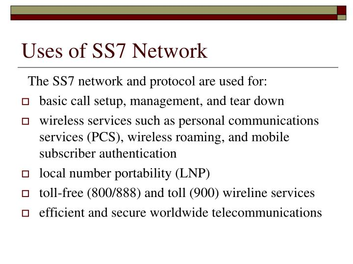 Uses of SS7 Network