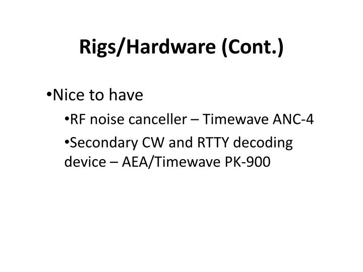 Rigs/Hardware (Cont.)