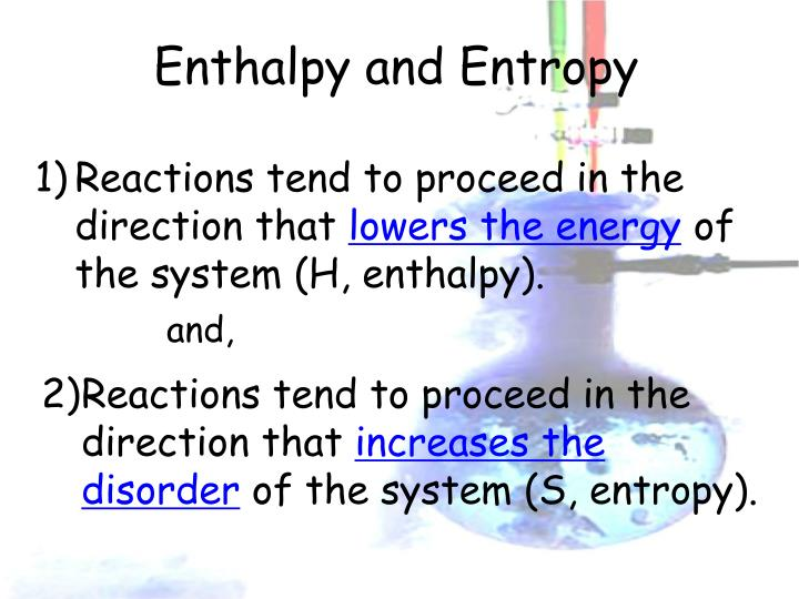 Enthalpy and Entropy
